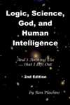 Logic, Science, God, and Human Intelligence